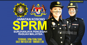 Terkini!!! Jawatan Kosong SPRM (Suruhanjaya Pencegahan Rasuah Malaysia)