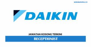 Jawatan Kosong Daikin Malaysia - Receptionist