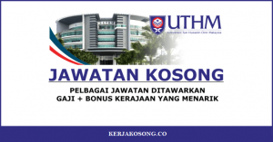 Jawatan Kosong Universiti Tun Hussein Onn Malaysia (UTHM) - Pelbagai Jawatan