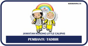 Jawatan Kosong Little Caliphs - Pembantu Tadbir