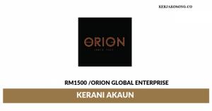 Jawatan Kosong Orion Global Enterprise - Kerani Akaun