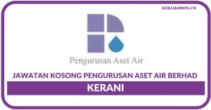 Jawatan Kosong Pengurusan Aset Air Berhad (PAAB) - Kerani