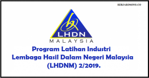 Program Latihan Industri di Lembaga Hasil Dalam Negeri Malaysia (LHDNM) 2/2019.