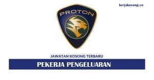 Jawatan Kosong PROTON Holding - Pekerja Pengeluaran
