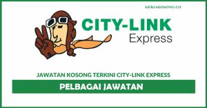Jawatan Kosong City-Link Express - Pelbagai Jawatan