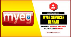 Jawatan Kosong MyEG Services Berhad - Pelbagai Jawatan