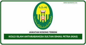 Jawatan Kosong Kolej Islam Antarabangsa Sultan Ismail Petra (KIAS)