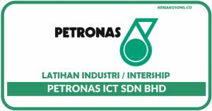 Internship PETRONAS ICT - Computer IT, Business Studies & Finance Students