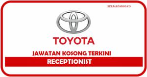 Jawatan Kosong Toyota Distinctive Model Sdn Bhd - Receptionist
