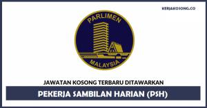 Jawatan Kosong Parlimen Malaysia - (PSH)