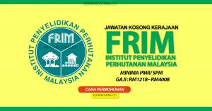 Jawatan Kosong FRIM Terbaru