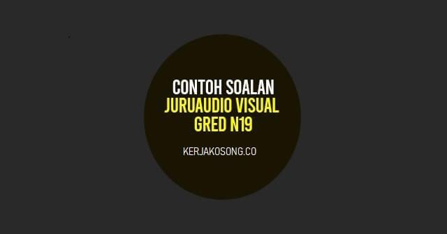 Contoh Soalan Juruaudio Visual Gred N19