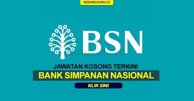 jawatan kosong bsn bank simpanan nasional terkini