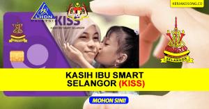 Kasih Ibu Smart Selangor : Bantuan RM200 Sebulan