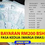Bayaran RM200 BSH Fasa 2 Bermula | Warga Emas