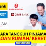 Cara Tangguh Bayaran Pinjaman - Loan Kereta/ Rumah/ Personal