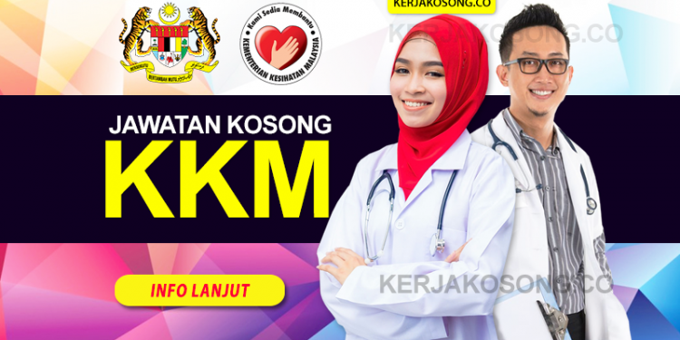 Jawatan Kosong KKM kementerian Kesihatan Malaysia