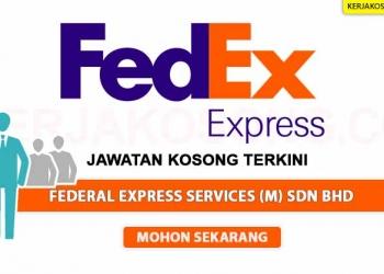 Jawatan Kosong Federal Express Services M Sdn Bhd OKT 2020