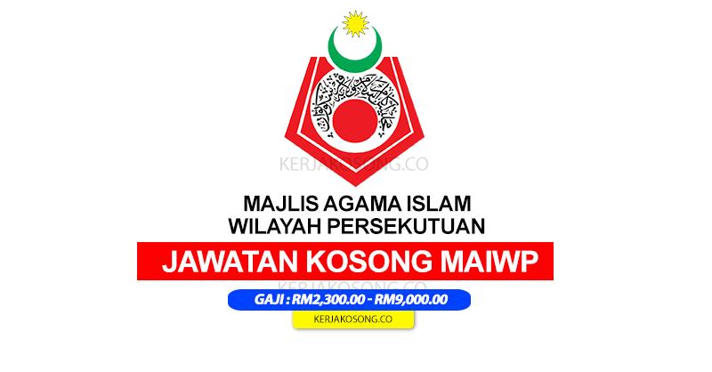 Kerjaya Majlis Agama Islam Wilayah Persekutuan maiwp terkini