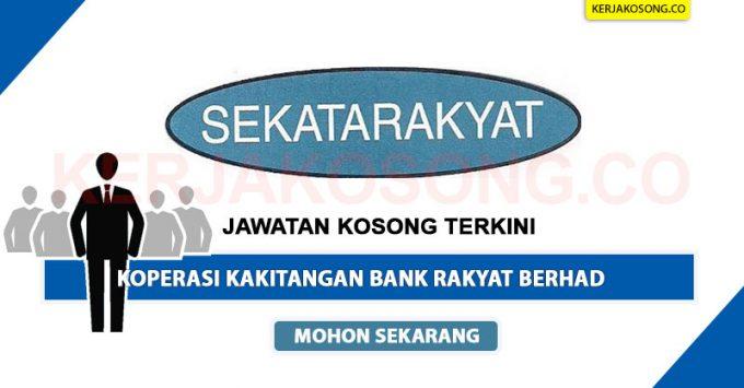 Jawatan Kosong Koperasi Kakitangan Bank Rakyat Berhad