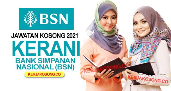 Jawatan Kosong Kerani BSN (Bank Simpanan Nasional) 2021