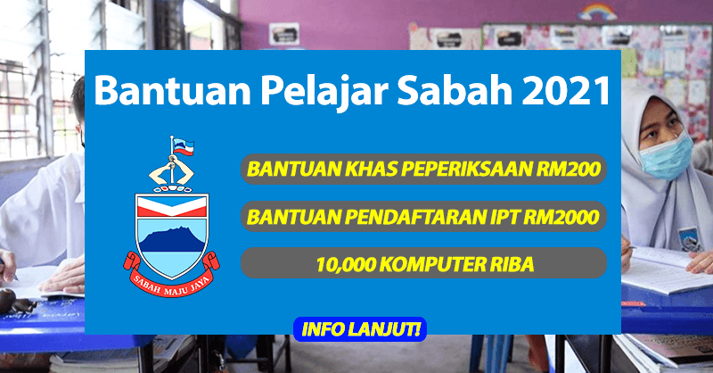 Bantuan Pelajar Sabah 2021 RM200-RM1000 Secara One-off