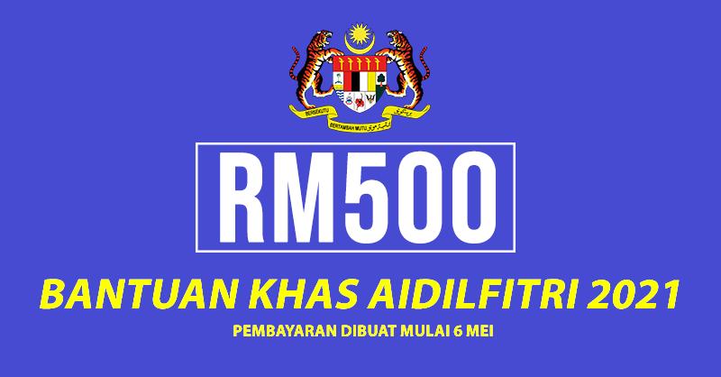 Bayaran RM500 Bantuan Khas Aidilfitri Tahun 2021
