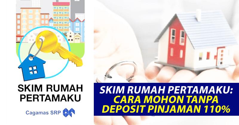 Skim Rumah Pertamaku: Cara Mohon Tanpa Deposit Pinjaman 110%