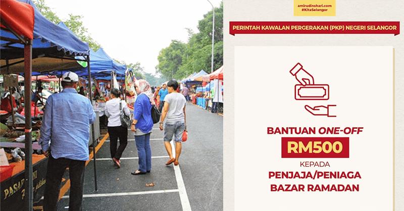 Bantuan RM500 Untuk Penjaja / Peniaga Bazar Ramadan Selangor