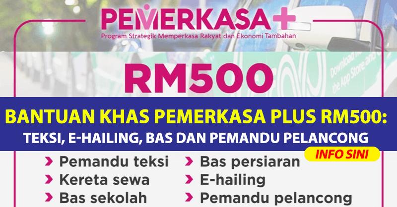 Bantuan Khas Pemerkasa Plus RM500: Teksi, e-Hailing, Bas Dan Pemandu Pelancong