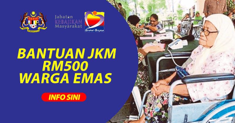 Cara Mohon Bantuan JKM RM500 Bagi Warga Emas 2021