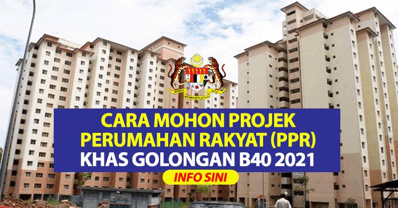 Cara Mohon Projek Perumahan Rakyat (PPR) Khas Golongan B40 2021