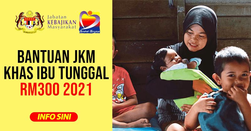 Cara memohon Bantuan JKM Khas Ibu Tunggal sebanyak RM300 2021