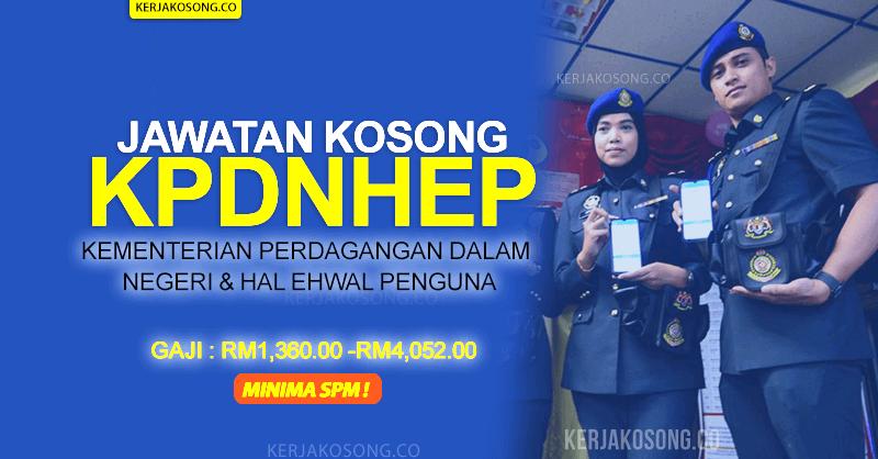 Jawatan Kosong KPDNHEP (Kementerian Perdagangan Dalam Negeri & Hal Ehwal Penguna) 2021