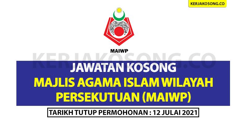Permohonan Jawatan Kosong Majlis Agama Islam Wilayah Persekutuan (MAIWP)