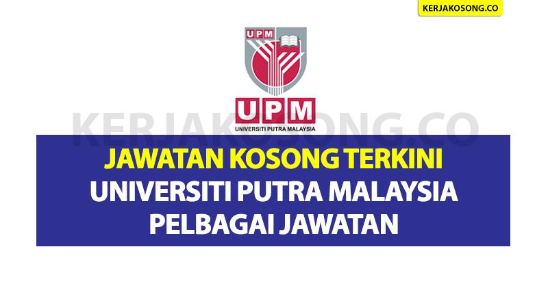 Jawatan Kosong Terkini Universiti Putra Malaysia - Pelbagai Jawatan
