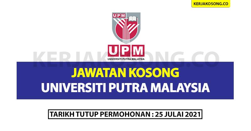 Jawatan Kosong Universiti Putra Malaysia, Tarikh Tutup 25 Julai - Pelbagai Jawatan